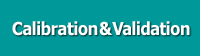 Calibration & Validation